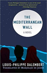 The Mediterranean Wall by By Louis-Philippe Dalembert